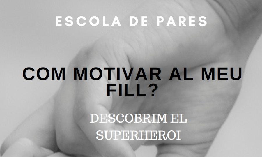 Escuela de padres: Como motivar a tu hijo: Descubrimiento del superhéroe